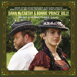 What The Brothers Sang Dawn McCarthy & Bonnie 'Prince' Billy